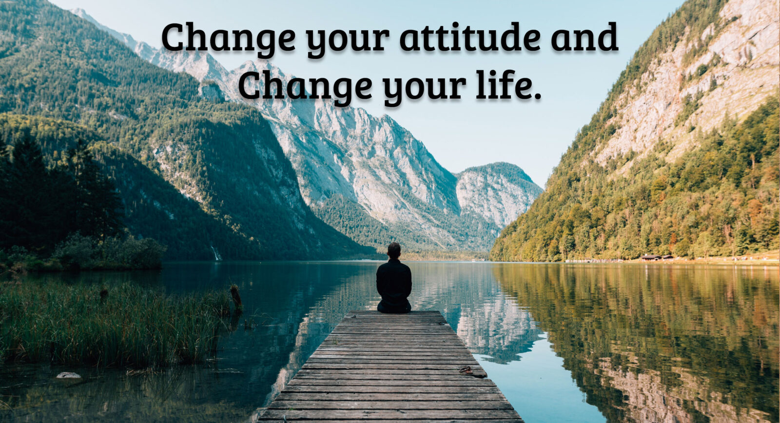 Change your attitude and change your life